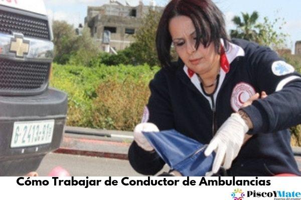Cómo Trabajar de Conductor de Ambulancias y los requisitos