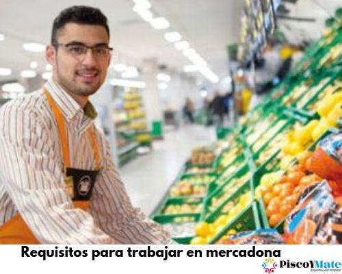 Requisitos para trabajar en mercadona en 2019